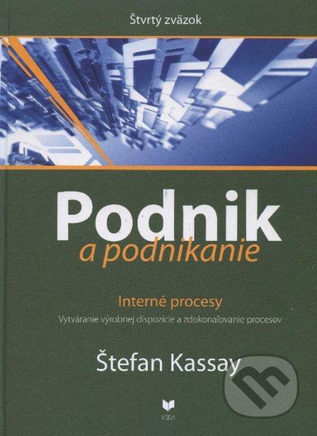 Podnik a podnikanie (Štvrtý zväzok) - Štefan Kassay