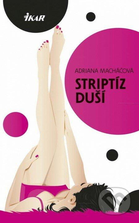 Striptíz duší - Adriana Macháčová