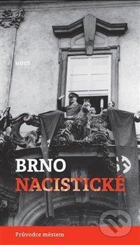 Brno nacistické - Alexandr Brenner, Michal Konečný