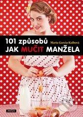 101 způsobů jak mučit manžela - Maria Garcia-Kalbová