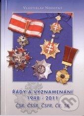 Řády a vyznamenání 1948 - 2011 ČSR, ČSSR, ČSFR, ČR, SR - Vlastislav Novotný