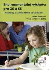Environmentální výchova pro ZŠ a SŠ - Petra Šimonová, Petra Šebešová
