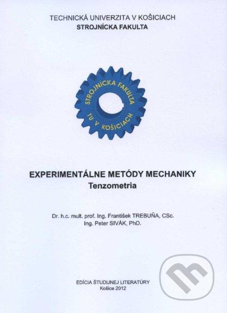 Experimentálne metódy mechaniky - František Trebuňa, Peter Sivák
