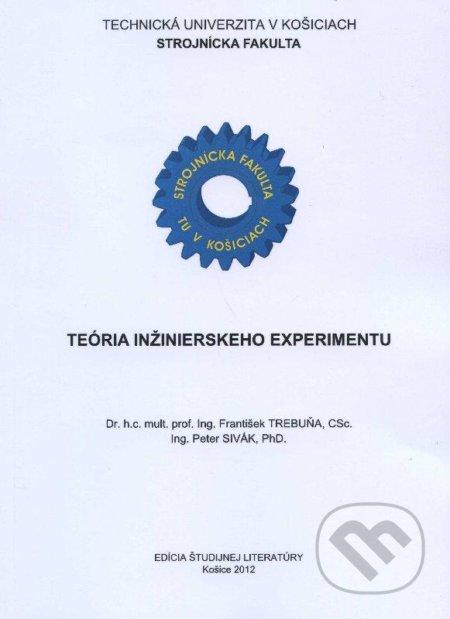 Teória inžinierskeho experimentu - František Trebuňa