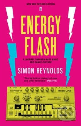 Energy Flash - Simon Reynolds