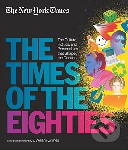 The Times of the Eighties - William Grimes