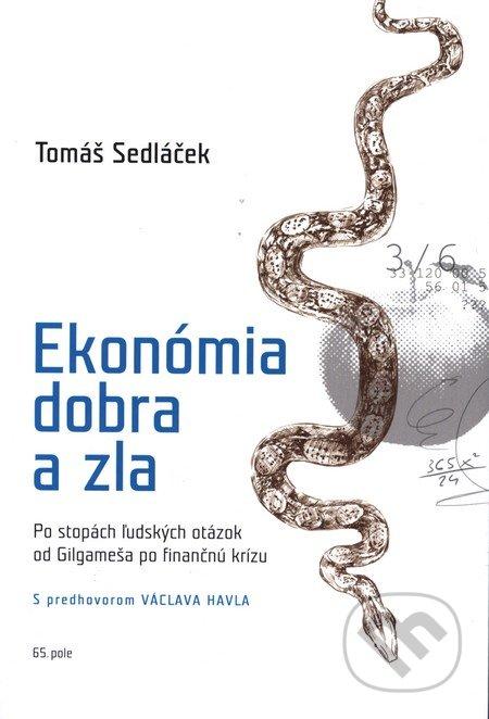 Ekonómia dobra a zla - Tomáš Sedláček