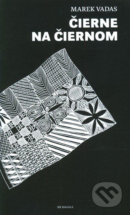 Čierne na čiernom - Marek Vadas