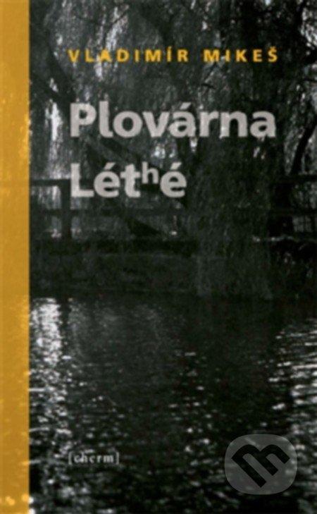 Plovárna Léthé - Vladimír Mikeš