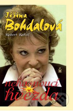 Jiřina Bohdalová: Nehasnoucí hvězda - Robert Rohál