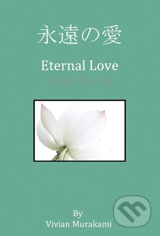 Eternal Love - Vivian Murakami