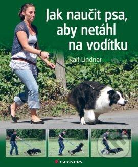 Jak naučit psa, aby netáhl na vodítku - Ralf Lindner