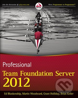 Professional Team Foundation Server 2012 - Ed Blankenship
