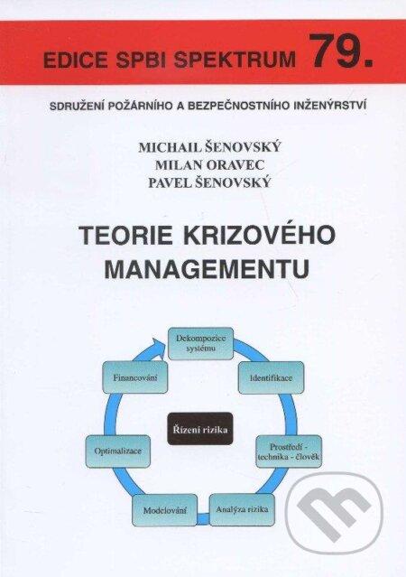 Teorie krizového managementu - Michail Šenovský, Milan Oravec, Pavel Šenovský