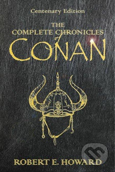 The Complete Chronicles of Conan - Robert E. Howard