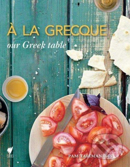 A La Grecque - Pam Talimanidis,