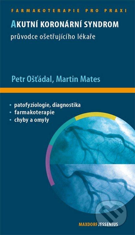 Akutní koronární syndrom - Petr Ošťádal, Martin Mates