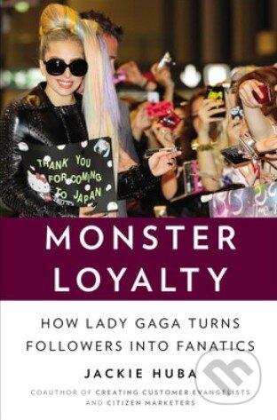Monster Loyalty - Jackie Huba
