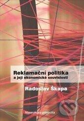 Reklamační politika a její ekonomické souvislosti - Radoslav Škapa
