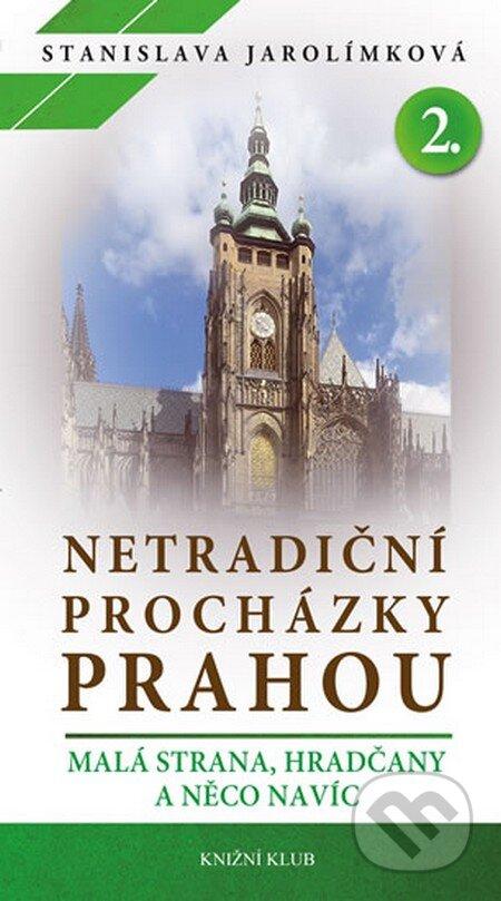 Netradiční procházky Prahou 2 - Stanislava Jarolímková
