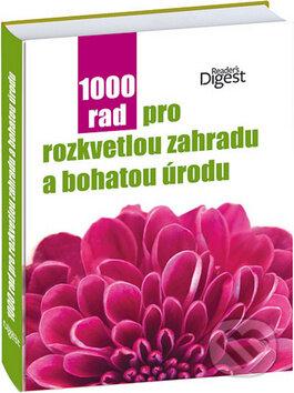 1000 rad pro rozkvetlou zahradu a bohatou úrodu -