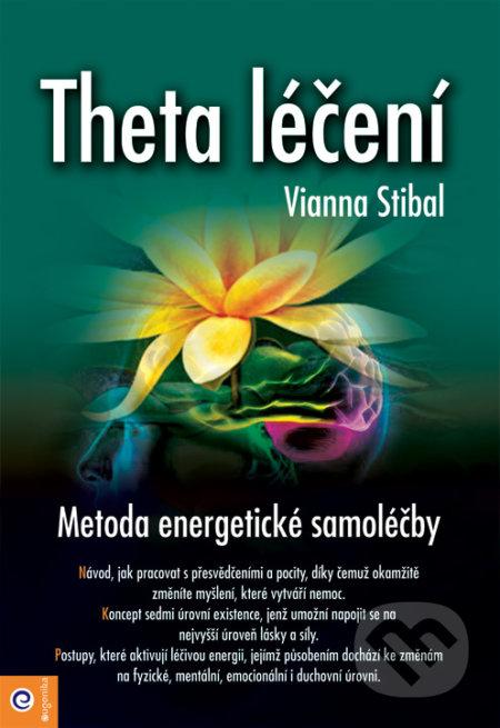 Theta léčení - Vianna Stibal