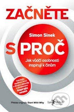 Začněte s PROČ - Simon Sinek