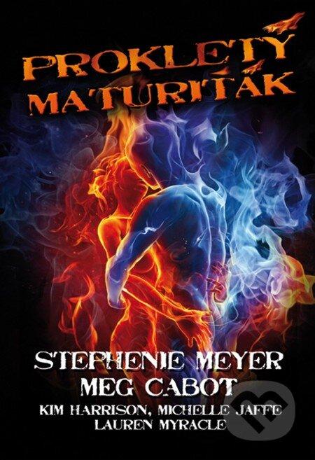 Prokletý maturiťák - Stephenie Meyer a spol.