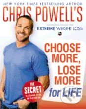 Chris Powell\'s Choose More, Lose More for Life - Chris Powell