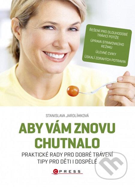 Aby vám znovu chutnalo - Stanislava Jarolímková