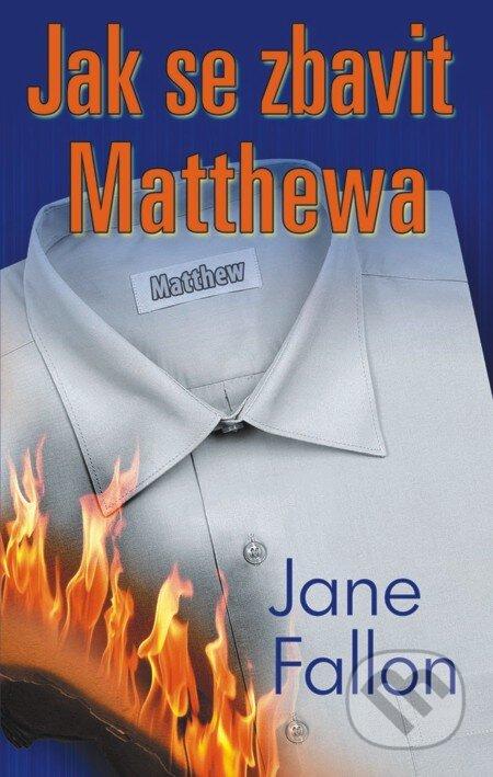 Jak se zbavit Matthewa - Jane Fallon