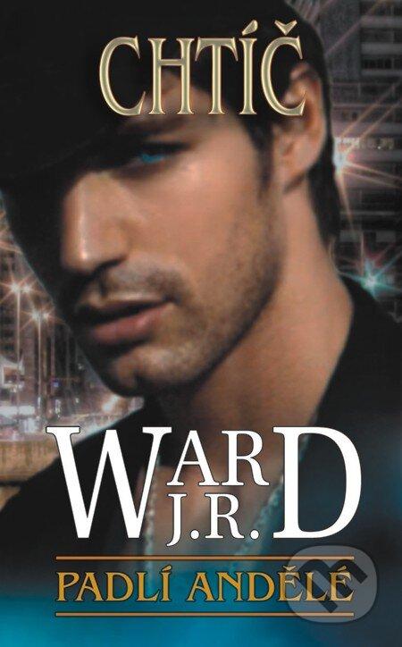 Padlí andělé II. - Chtíč - J. R. Ward