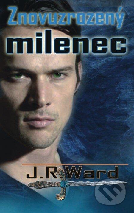 Znovuzrozený milenec - J. R. Ward