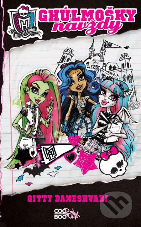 Monster High: Ghúlmošky navždy - Gitty Daneshvari