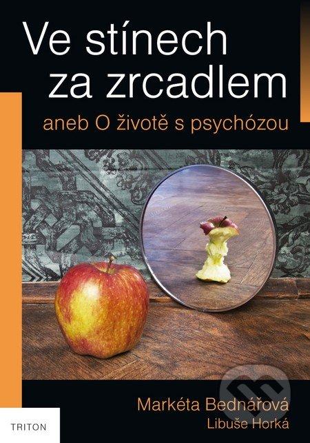 Ve stínech za zrcadlem - Markéta Bednářová, Libuše Horká
