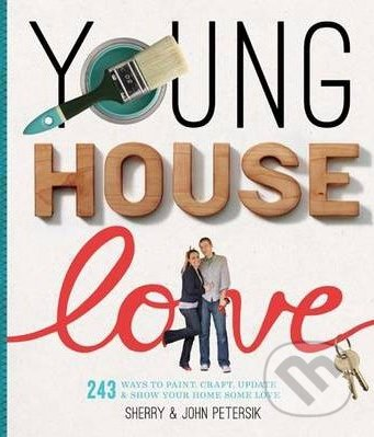Young House Love - Sherry Petersik, John Petersik
