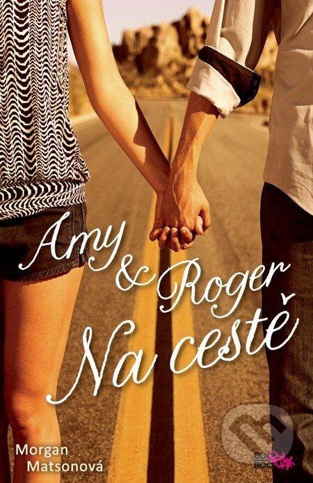 Amy a Roger: Na cestě - Morgan Matsonová