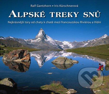 Alpské treky snů - Ralf Gantzhorn, Iris Kürschnerová