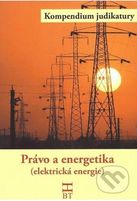 Právo a energetika (elektrická energie) - Blanka Havlíčková, Daniela Kovářová