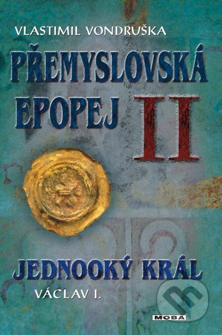 Přemyslovská epopej II - Vlastimil Vondruška