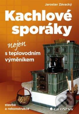 Kachlové sporáky nejen s teplovodním výměníkem - Jaroslav Závacký