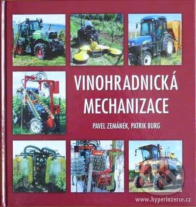 Vinohradnícka mechanizace - Pavel Zemánek, Patrik Burg