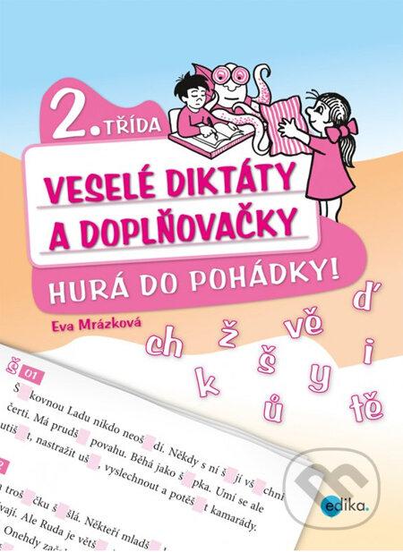 Veselé diktáty a doplňovačky (2. třída) - Eva Mrázková