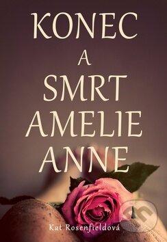 Konec a smrt Amelie Anne - Kat Rosenfield