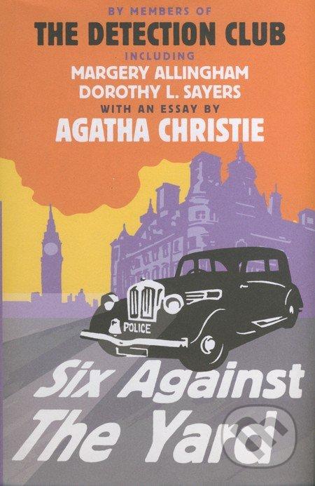 Six Against the Yard - Margery Allingham, Dorothy L. Sayers, Agatha Christie