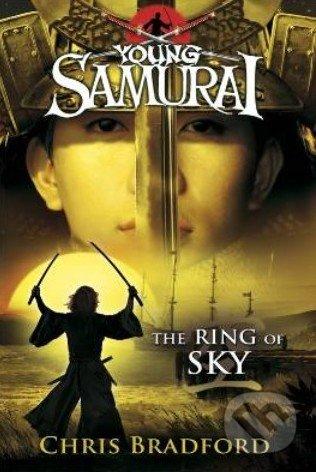 Young Samurai: The Ring of Sky - Chris Bradford