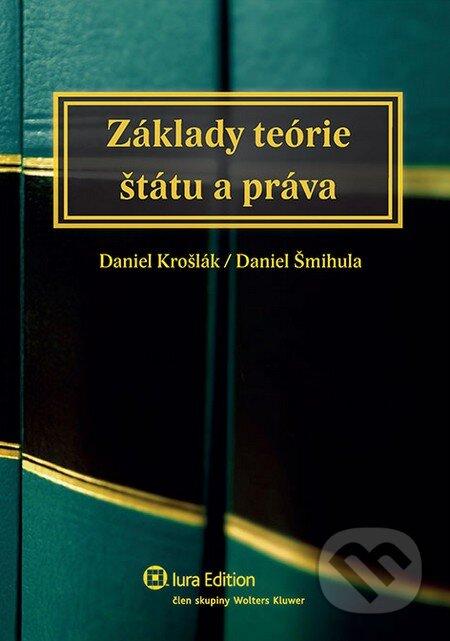 Základy teórie štátu a práva - Daniel Krošlák, Daniel Šmihula