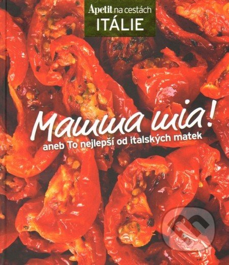 Mamma mia! - kuchařka z edice Apetit na cestách - Itálie -