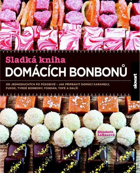 Sladká kniha domácích bonbonů - Elizabeth LaBauová