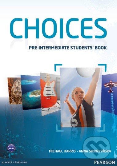 Choices - Pre-Intermediate: Student\'s Book - Michael Harris, Anna Sikorzyńska